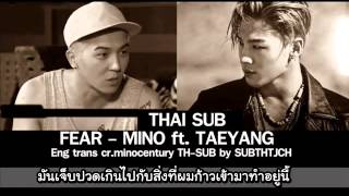[THAISUB] FEAR- MINO Ft.Taeyang