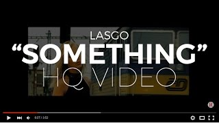 "Lasgo ""Something"" (Official Video) (Digitally Remastered - Highest Quality Available)"