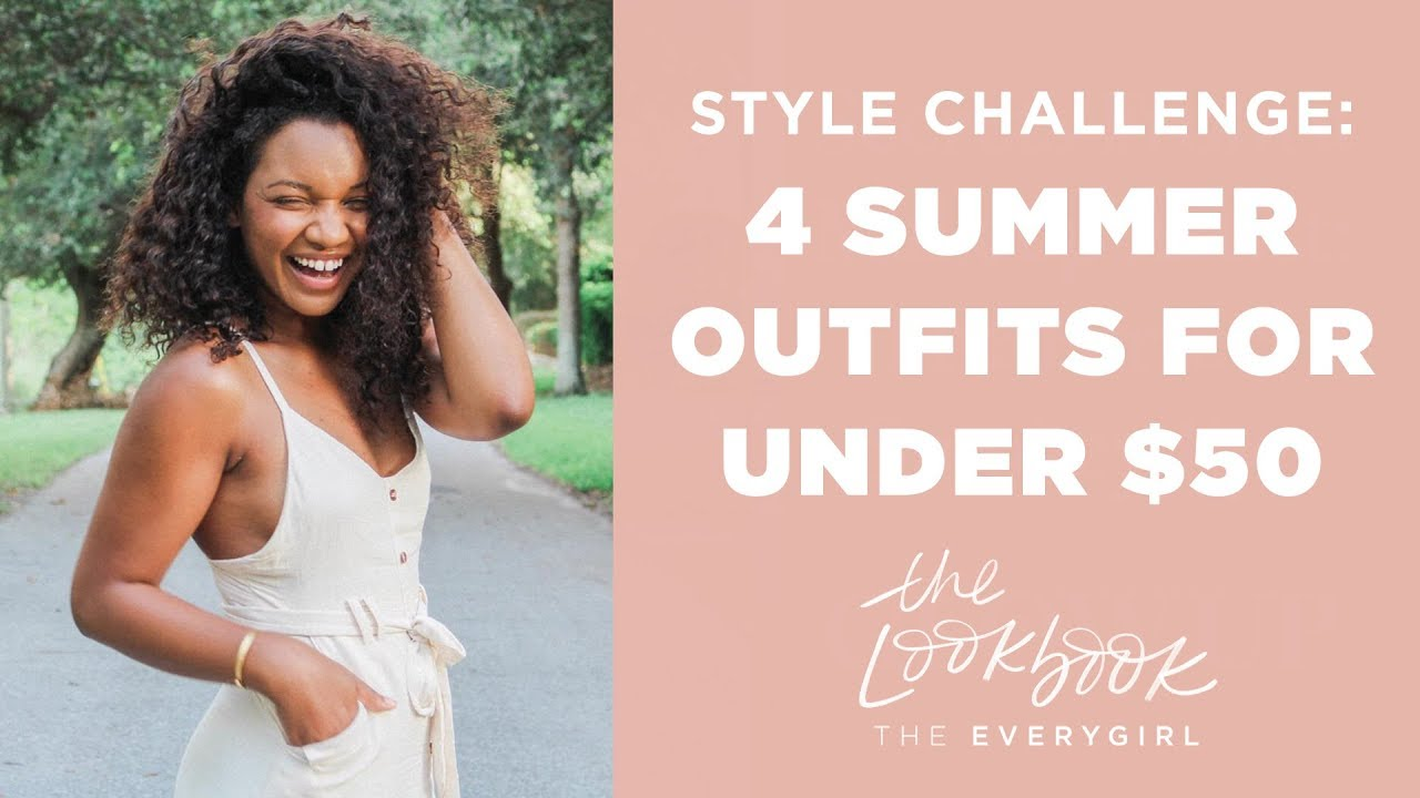 [VIDEO] - Style Challenge: Four Summer Looks Under $50  •  The Lookbook 2