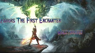 """Dragon Age: Inquisition - """"Favors the First Enchanter"""" Walkthrough"""