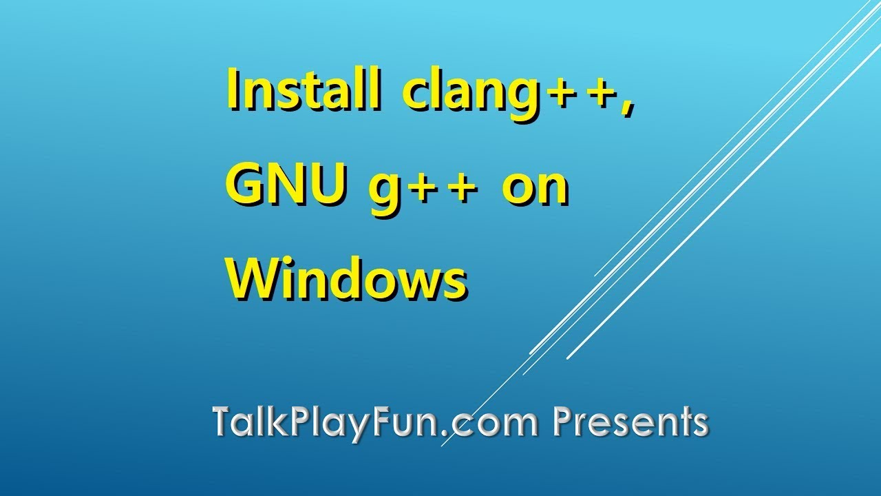Install MSYS2, clang++, GNU GCC/g++ on Windows
