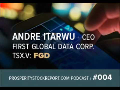 Podcast: First Global Data's CEO, Andre Itwaru with Prosperity Stock Report