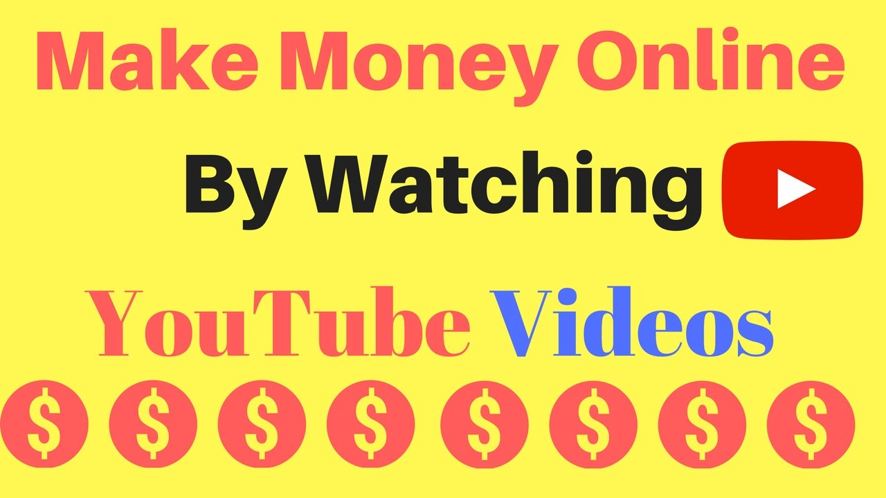 earn money watching videos how to make money online by watching youtube videos get 6363