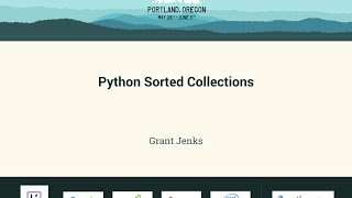 Grant Jenks - Python Sorted Collections - PyCon 2016