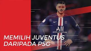 Mauro Icardi Lebih Pilih Juventus daripada PSG