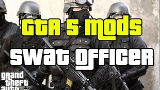 GTA 5 Mod Play As a Police Officer -SWAT Officer or NOOSE Officer (GTA 5)