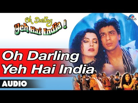 Oh Darling Yeh Hai India Full Audio Song | Shahrukh Khan, Deepa Sahi |