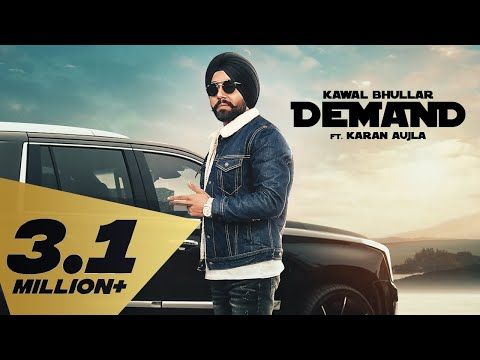 Demands (Full Video) Kawal Bhullar Feat. Karan Aujla I Latest Punjabi Songs 2019