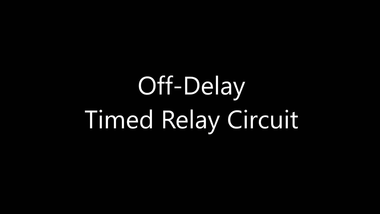 OffDelay Timer Circuit YouTube - On Off Relay Timer Circuit