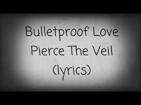 Bulletproof Love | Pierce The Veil |(lyrics)