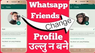 Whatsapp Tricks   How To Change Friend