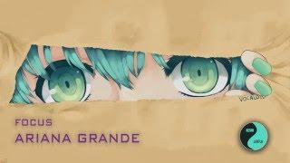Nightcore - Focus by Ariana Grande