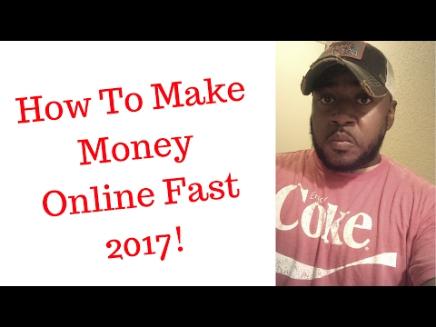 How To Make Money Online Fast in 2017 - The Real Deal Must See!