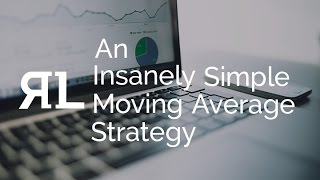 An Insanely Simple Moving Average Strategy
