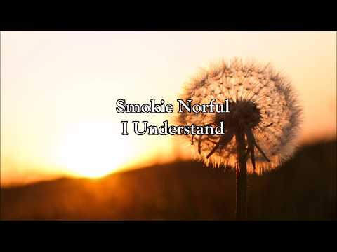 Smokie Norful - I Understand | Lyrics