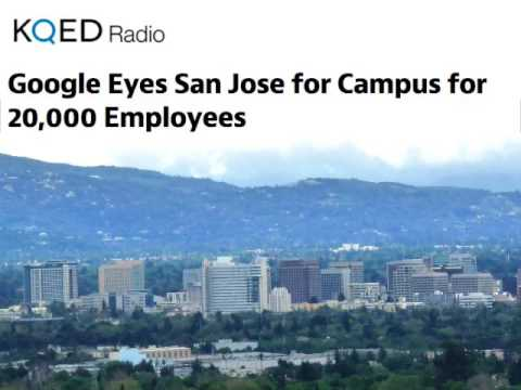 KQED: Google Eyes San Jose for Campus for 20,000 Employees