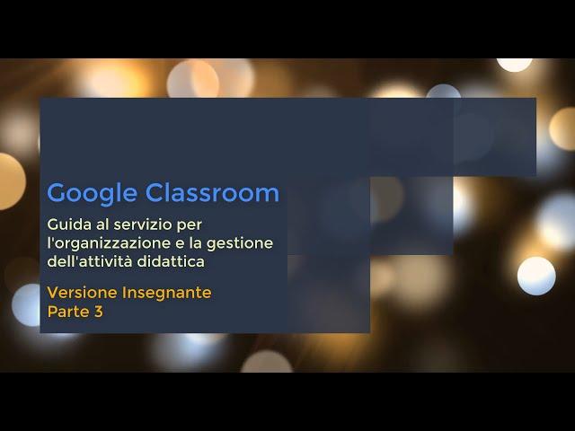 Informatica Guida #7 Google Classroom e Google Moduli Versione Insegnante | Parte 3