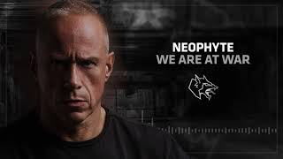 Neophyte - We Are At War