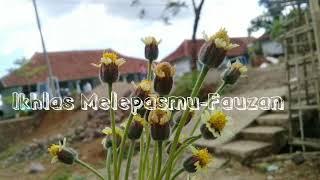 Download Mp3 @pena_uq*ikhlas Melepasmu-fauzan