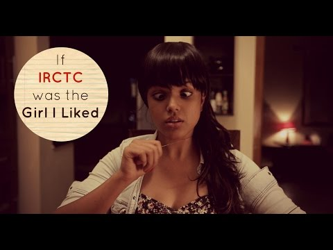 Rascalas | If IRCTC was the Girl I Liked