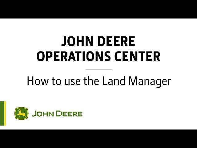 John Deere - Centre d'opérations - Comment utiliser l'outil Land Manager