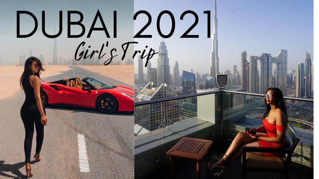 DUBAI 2021- Travel Guide & Girl's Trip Vlog