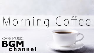 Morning Coffee Jazz & Bossa Nova - Relaxing Background Instrumental Music