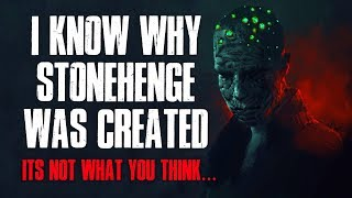 """""""I Know Why Stonehenge Was Created, It's Not What You Think"""" Creepypasta"""