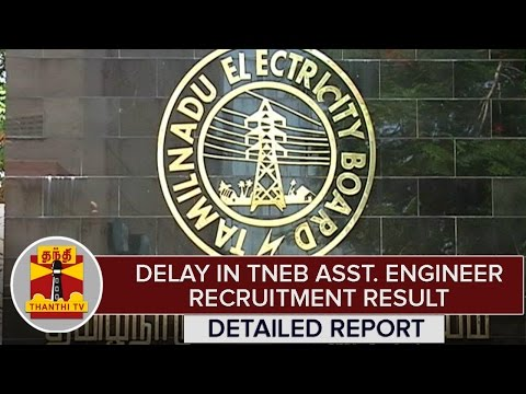 Delay in Releasing TNEB Assistant Engineer Recruitment Result | Detailed Report