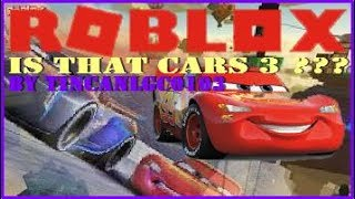 IS THAT CARS 3 IN ROBLOX ???