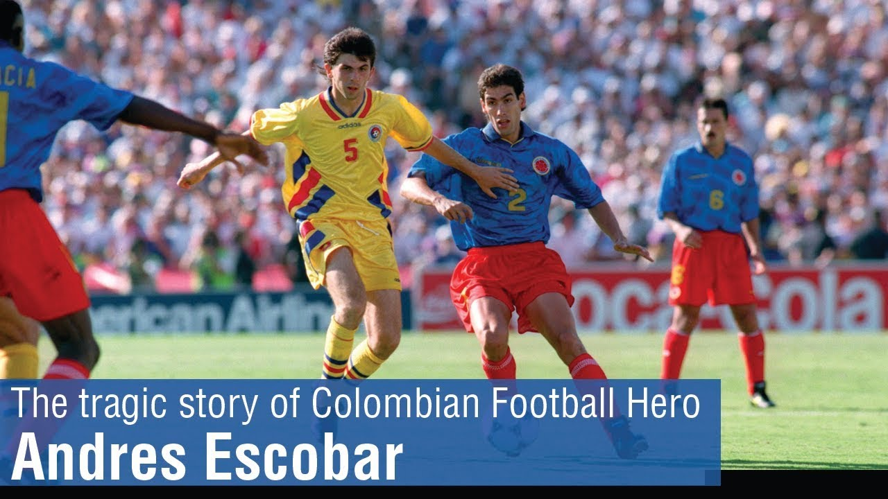 The Tragic Story Of Colombian Football Hero Andres Escobar