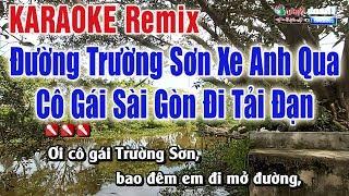 LK Đường Trường Sơn Xe Anh Qua - Cô Gái Sài Gòn Đi Tải Đạn   Karaoke Remix Tiền Chiến 2019
