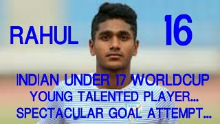 INDIAN UNDER 17 player RAHUL SPECTACULAR EFFORT to goal.