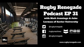 Rugby Renegade Podcast 31 - Matt Jennings & Jake Lerman