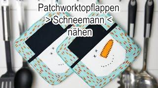 Schneemann - Patchwork - Topflappen nähen | KOSTENLOSES SCHNITTMUSTER