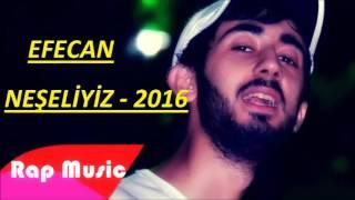 Efecan - Neşeliyiz 2016