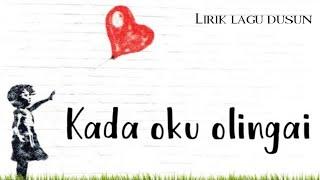 Kada oku olingai | Bernard Laimen Michael | Lirik lagu Sabahan song