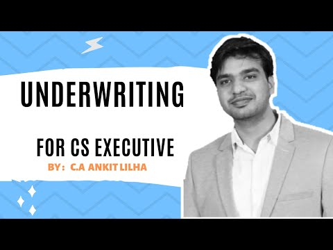 Underwriting for CS Executive  By CA Ankit Lilha