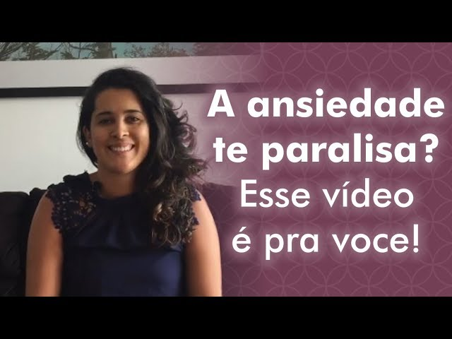 A ansiedade te paralisa? Esse vídeo e pra você! | Bia Loureiro