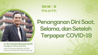 Penanganan Pasien Covid-19 Yang Tepat Menurut Dokter! [Webinar SKWAD Health]