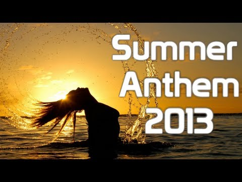 Electro & House SUMMER ANTHEM 2013 - Best Summer Tracks of P