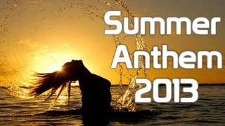 Electro & House SUMMER ANTHEM 2013 - Best Summer Tracks of Progressive & Electro