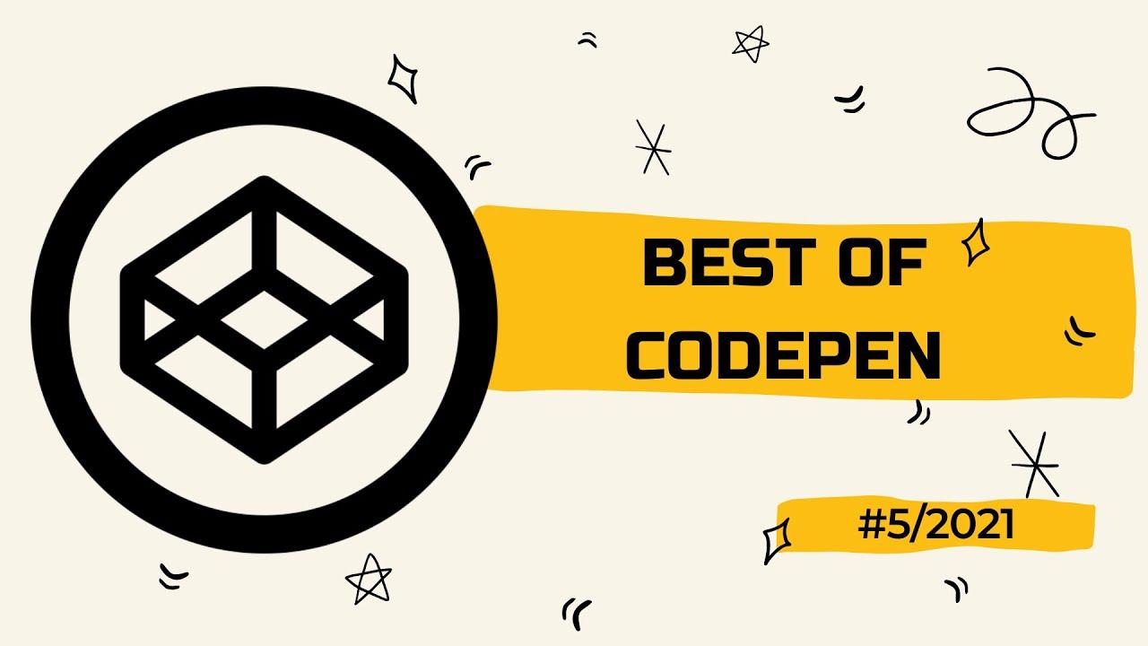 Best of Codepen #5/2021