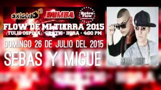 FLOW DE MI TIERRA 2015 (DOMINGO 26 DE JULIO - 4:00 PM)