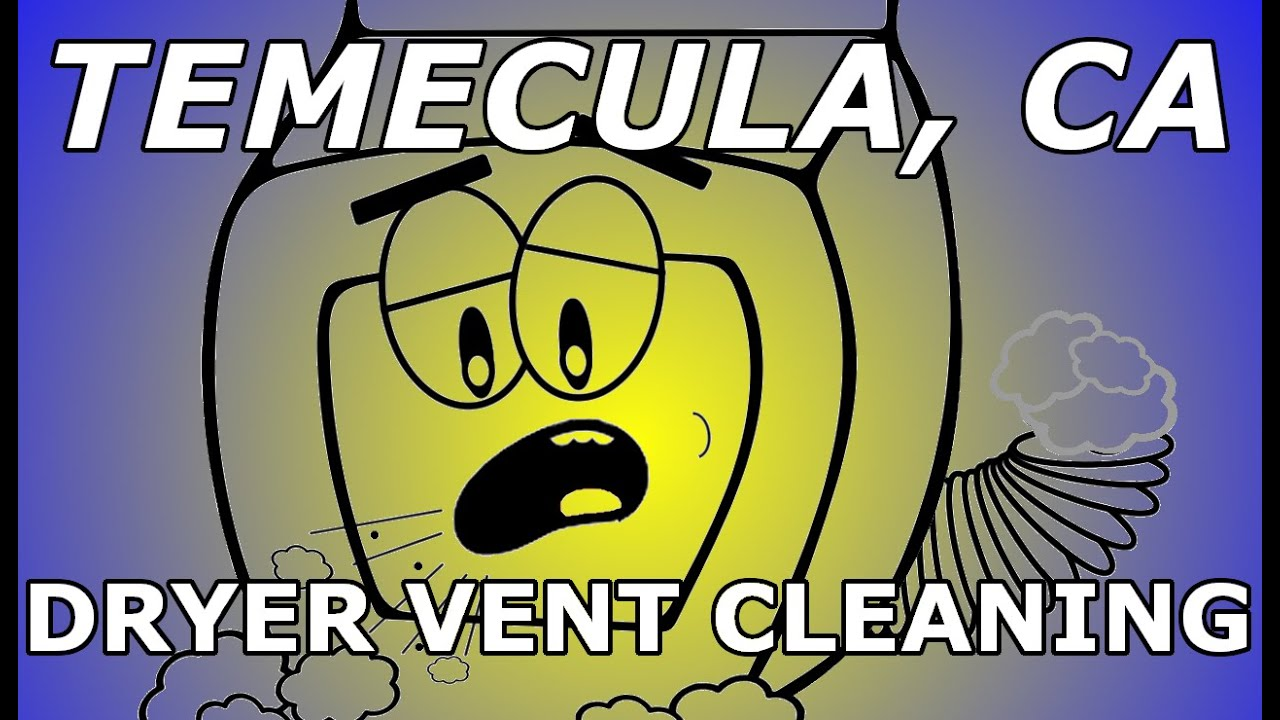 Temecula Ca Dryer Vent Cleaning Explained Youtube