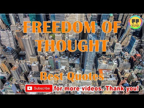 TOP 100 FREEDOM OF THOUGHT QUOTES - Best Freedom Quotes