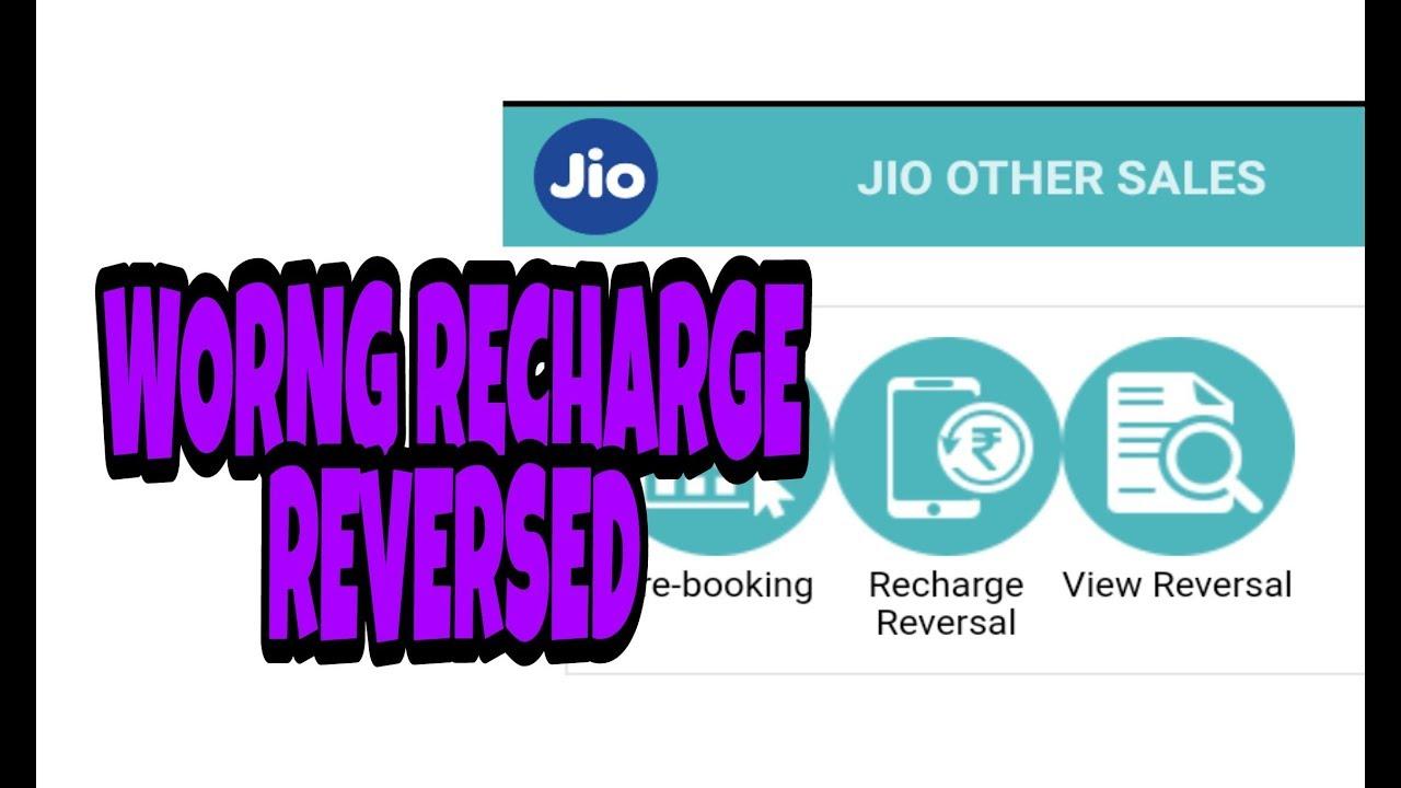 Jio Wrong recharge reversal process