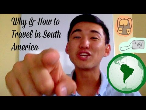 Why and How to Travel in South America