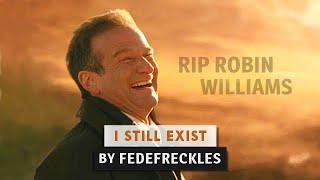 What dreams may come - I still exist {RIP Robin Williams}