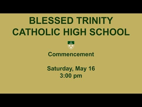 Blessed Trinity Catholic High School Class of 2020 Commencement